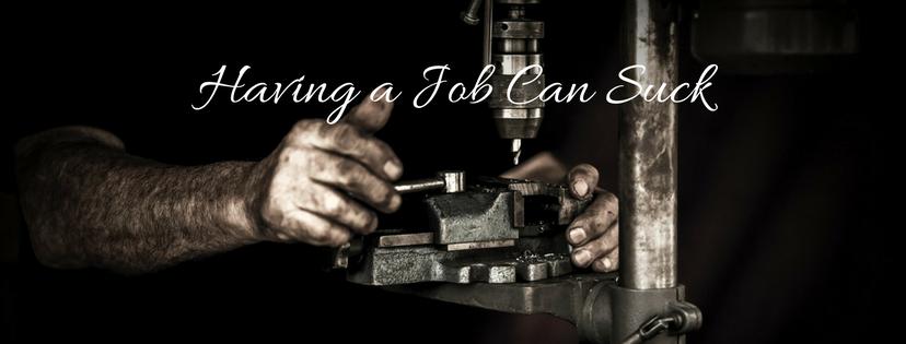 Having a Job Can Suck