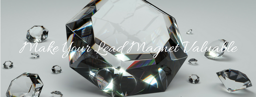 Make Your Lead Magnet Valuable